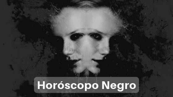 HORÓSCOPO NEGRO
